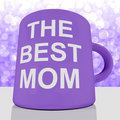 The Best Mom Mug With Bokeh Background Showing A Loving Mother
